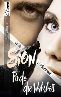 Sion - Finde die Wahrheit - Julia Lindenmair