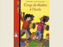 Coup De Théâtre à L'ecole - Jo Hoestlandt, Claude Millet, Denise Millet