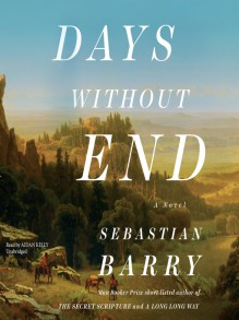 Days Without End - Sebastian Barry,Aidan A. Kelly