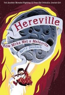 Hereville( How Mirka Met a Meteorite)[HEREVILLE][Hardcover] - BarryDeutsch