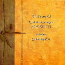 The Poetry - David Shaw-Parker,Christina Rossetti,Ghizela Rowe