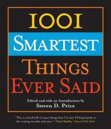 1001 Smartest Things Ever Said - Steven D. Price