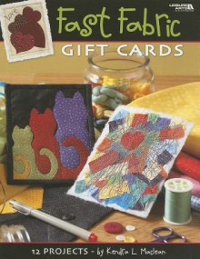 Fast Fabric Gift Cards (Leisure Arts #3997) - Kendra L. MacLean