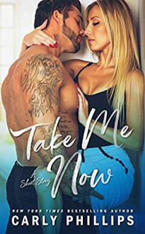 Take Me Now (The Knight Brothers #3.5) - Carly Phillips