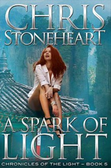 A Spark of Light - Chris Stoneheart