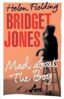 BY Fielding, Helen ( Author ) [{ Bridget Jones: Mad about the Boy - Large Print By Fielding, Helen ( Author ) Mar - 26- 2014 ( Hardcover ) } ] - Helen Fielding