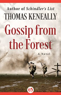 Gossip from the Forest: A Novel - Thomas Keneally