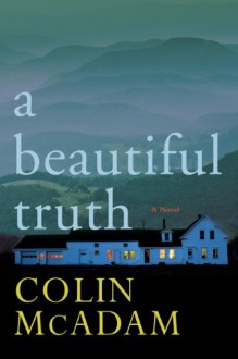 A Beautiful Truth [Hardcover] - Colin McAdam