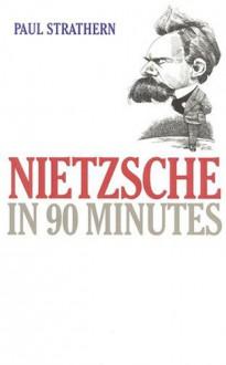 Nietzsche in 90 Minutes - Paul Strathern
