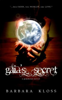 Gaia's Secret (A Pandoran Novel, #1) - Barbara Kloss