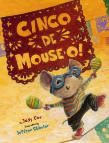 Cinco de Mouse-O! (Mouse (Holiday House)) - Judy Cox