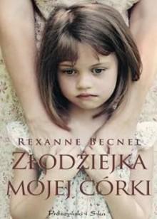 Złodziejka mojej córki - Rexanne Becnel