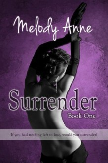 Surrender (Surrender, #1) - Melody Anne