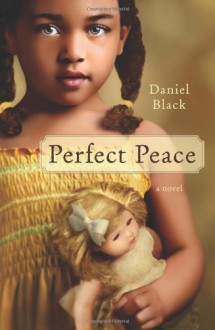 Perfect Peace: A Novel - Daniel Black
