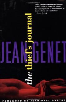 The Thief's Journal - Jean Genet, Bernard Frechtman, Jean-Paul Sartre