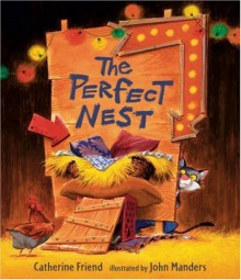The Perfect Nest - Catherine Friend, John Manders