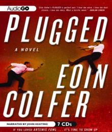 Plugged - Eoin Colfer, John Keating