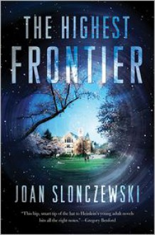 The Highest Frontier - Joan Slonczewski