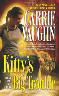 Kitty's Big Trouble (Kitty Norville, Book 9) - Carrie Vaughn