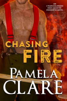 Chasing Fire - Pamela Clare