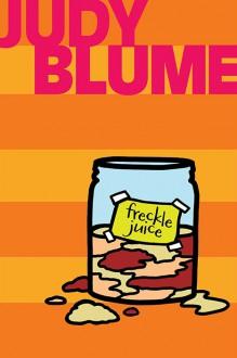 Freckle Juice - Judy Blume,Debbie Ridpath Ohi