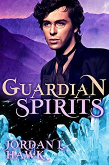Guardian Spirits - Jordan L. Hawk