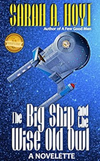 The Big Ship and the Wise Old Owl - Sarah A. Hoyt