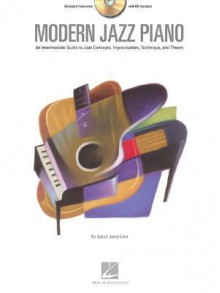 Modern Jazz Piano: An Intermediate Guide to Jazz Concepts, Improvisation, Technique & Theory - Sarah Jane Cion