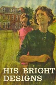 His Bright Designs - Eileen N. Mitson