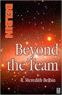 Beyond the Team - R. Meredith Belbin