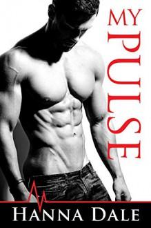 My Pulse (Town of Broward #1) - Hanna Dale