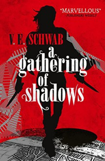 A Gathering of Shadows (A Darker Shade of Magic) - V E Schwab