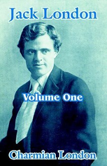 Jack London (Volume One) - Charmian London