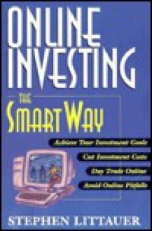 Online Investing the Smart Way - Stephen L. Littauer