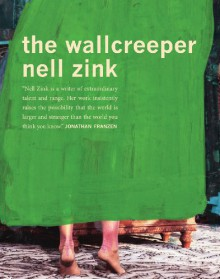The Wallcreeper - Nell Zink
