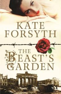 The Beast's Garden - Kate Forsyth