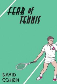 Fear of Tennis - David Cohen