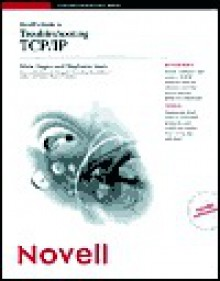 Novell's Guide to Troubleshooting TCP/IP - Stephanie Lewis