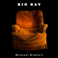 Big Ray - Michael Kimball, Mark Boyett