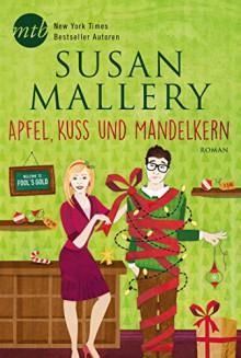 Apfel, Kuss und Mandelkern (Fool's Gold 125) - Susan Mallery, Gabriele Ramm