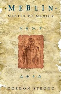 Merlin: Master of Magick - Gordon Strong