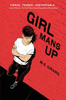 Girl Mans Up - M-E Girard
