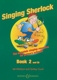 The Singing Sherlock: A Singing Resource for KS1 and KS2: v. 2 (Book & CD) - Shirley Court, Val Whitlock
