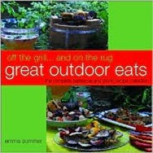 Off the Grill...and on the Rug: Great Outdoor Eats - Emma Summer