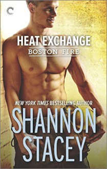 Heat Exchange (Boston Fire) - Shannon Stacey