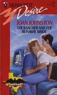 The Rancher and the Runaway Bride (Silhouette Desire, No 779) - Joan Johnston
