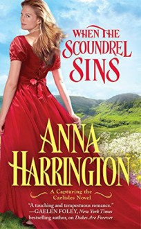 When the Scoundrel Sins (Capturing the Carlisles) - Anna Harrington