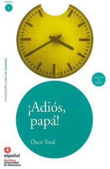 Adios, Papa! (Ed10+cd) [Goodbye, Father!] - Oscar Tosal