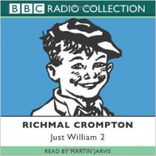 Just William: Volume 2 - Richmal Crompton, Martin Jarvis
