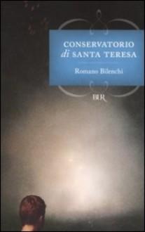 Conservatorio Di Santa Teresa - Romano Bilenchi